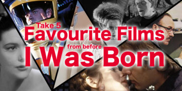 favourite films from before I was born