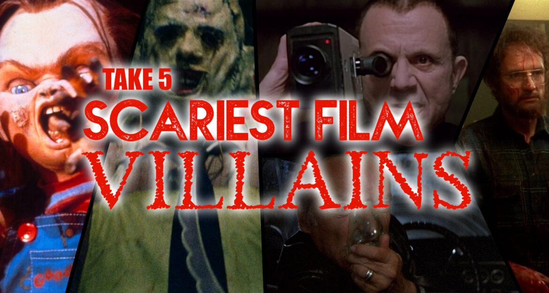 scariest film villains